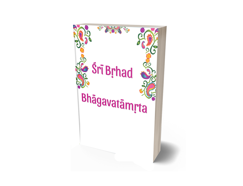 The Glories Of The Sri Bṛhad Bhagavatamṛta House Of Bhakti